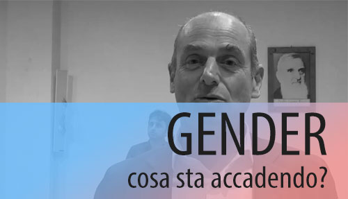 Gender: cosa sta accadendo? – 14 Ottobre 2015