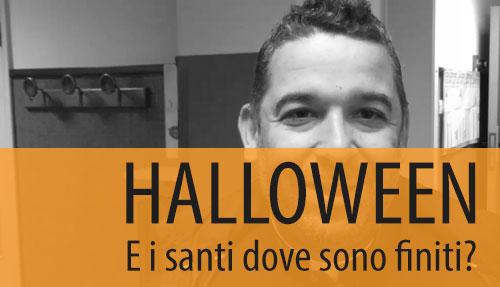 Halloween! E i santi dove sono finiti?